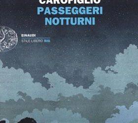 Passeggeri notturni di Gianrico Carofiglio: il mondo guardato con altri occhi