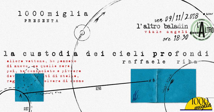 """1000miglia presenta """"La custodia dei cieli profondi"""" di Raffaele Riba"""